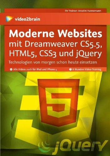Moderne Websites mit Dreamweaver CS5.5, HTML5 - Techniken von morgen schon heute eisetzen