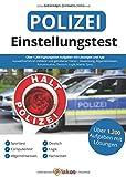 Einstellungstest Polizei: Über 1.200 Eignungstest-Aufgaben mit Lösungen & App