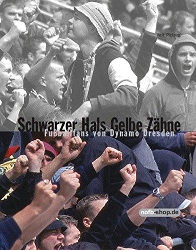 Schwarzer Hals Gelbe Zähne: Fußballfans von Dynamo Dresden