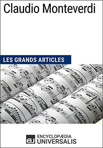 Claudio Monteverdi: Les Grands Articles d'Universalis (French Edition)