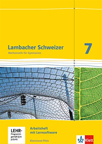 Lambacher Schweizer Mathematik 7. Ausgabe Rheinland-Pfalz: Arbeitsheft plus Lösungsheft und Lernsoftware Klasse 7 (Lambacher Schweizer. Ausgabe für Rheinland-Pfalz ab 2012)