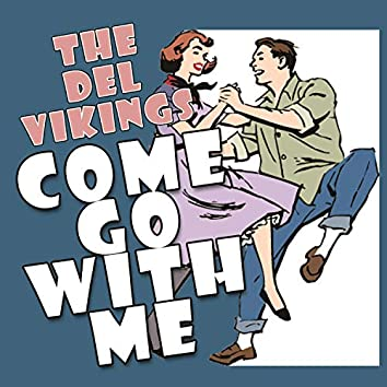 Come Go with Me - Best of the Del Vikings