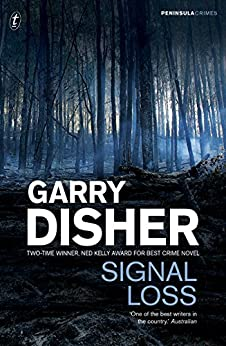 Signal Loss (Peninsula Crimes Book 7) by [Garry Disher]