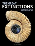 The Great Extinctions: What Causes Them and How They Shape Life - Norman Macleod