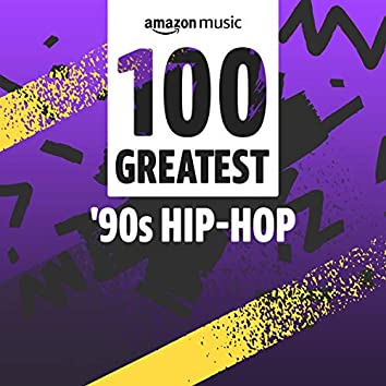 100 Greatest 90s Hip-Hop