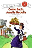 Come Back, Amelia Bedelia (I Can Read Level 2)