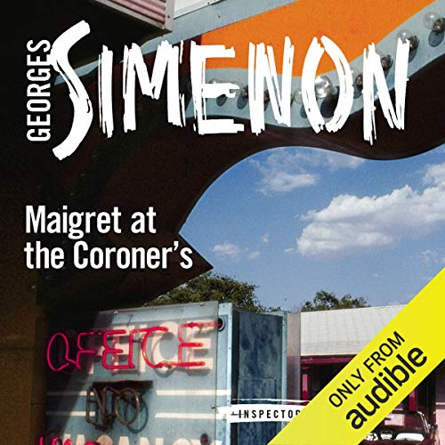Maigret at the Coroner's: Inspector Maigret, Book 32