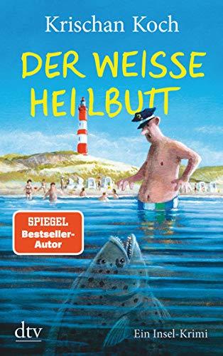 Der weiße Heilbutt: Ein Insel-Krimi (Thies Detlefsen & Nicole Stappenbek, Band 9)