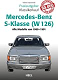 Praxisratgeber Klassikerkauf Mercedes-Benz S-Klasse (W 126): Alle Modelle von 1980-1991 (German Edition)