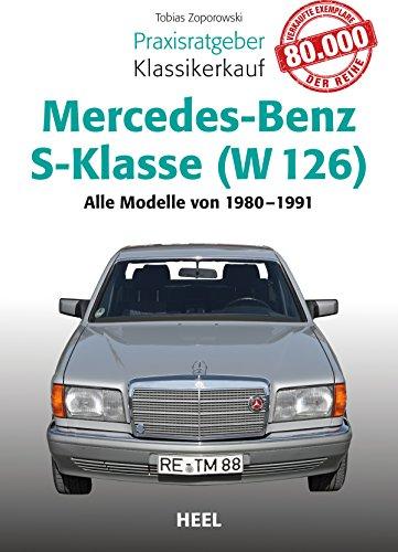 Praxisratgeber Klassikerkauf Mercedes-Benz S-Klasse (W 126): Alle Modelle von 1980-1991
