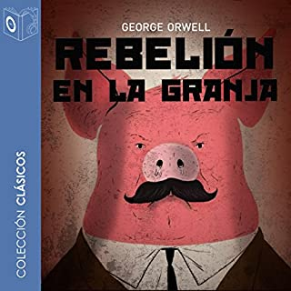 Rebelión en la granja [Animal Farm]                   By:                                                                                                                                 George Orwell                               Narrated by:                                                                                                                                 Pablo Lopez                      Length: 3 hrs and 13 mins     48 ratings     Overall 4.7