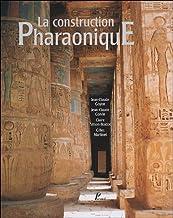 La construction Pharaonique du Moyen Empire à l'époque gréco-romaine: Contexte et principes technolohiques
