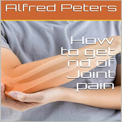 How to Get Rid of Joint pain audiobook cover art