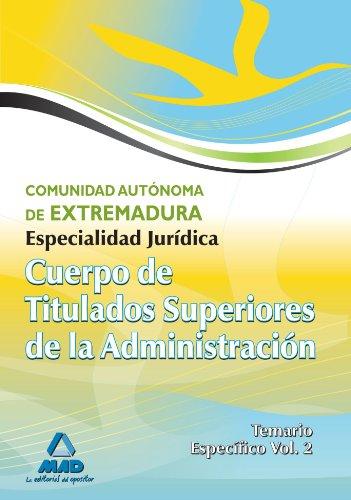 Cuerpo De Titulados Superiores De La Junta De Extremadura: Especialidad Jurídica. Temario Específico Volumen Ii