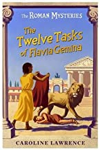 [The Twelve Tasks of Flavia Gemina: Book 6 (The Roman Mysteries)] [Author: Lawrence, Caroline] [June, 2003]