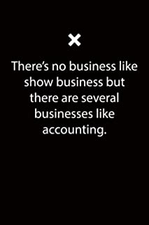 There's no business like show business but there are several businesses like accounting.: 6x9 inch College Ruled lined jou...