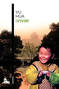 ¡Vivir! par Yu Hua
