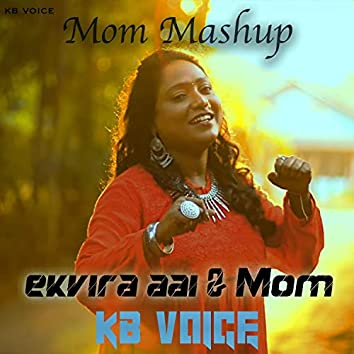 Ekvira Aai & Mom Mashup