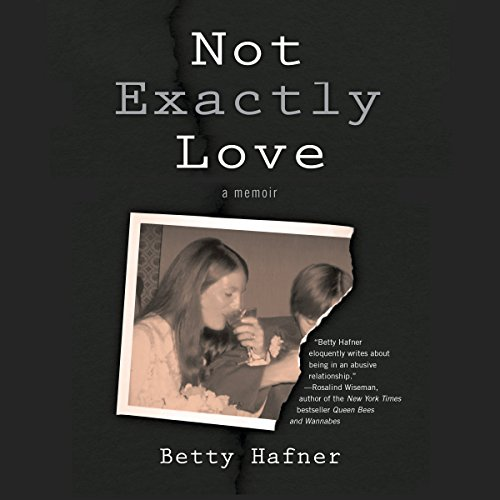 Not Exactly Love: A Memoir audiobook cover art