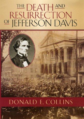 The Death and Resurrection of Jefferson Davis (The American Crisis Series: Books on the Civil War Era)
