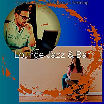Smooth Jazz - Ambiance for Reading