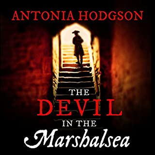 The Devil in the Marshalsea                   By:                                                                                                                                 Antonia Hodgson                               Narrated by:                                                                                                                                 Joseph Kloska                      Length: 13 hrs and 48 mins     287 ratings     Overall 4.3