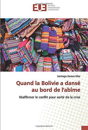Quand la Bolivie a dansé au bord de l'abîme: Réaffirmer le conflit pour sortir de la crise