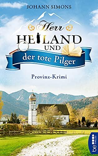 Buchseite und Rezensionen zu 'Herr Heiland und der tote Pilger' von Johann Simons
