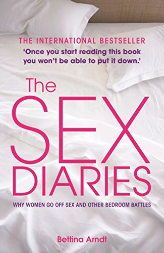 The Sex Diaries: Why Women Go Off Sex and Other Bedroom Battles (English Edition)