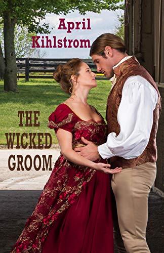 The Wicked Groom: Westcott Series Book 1