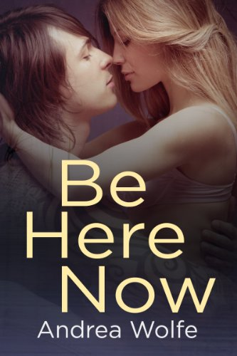 Be Here Now (New Adult Contemporary Romance) (English Edition)