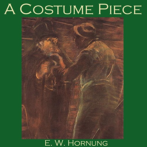 A Costume Piece     A Raffles Mystery              By:                                                                                                                                 E. W. Hornung                               Narrated by:                                                                                                                                 Cathy Dobson                      Length: 39 mins     Not rated yet     Overall 0.0