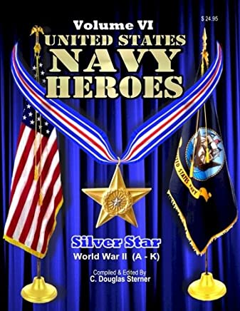 United States Navy Heroes: Silver Star World War II (A - K): 6