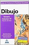 Cuerpo de profesores de enseñanza secundaria. Dibujo. Temario. Volumen iv. Historia del arte (Profesores Eso - Fp 2012) - 9788466578905