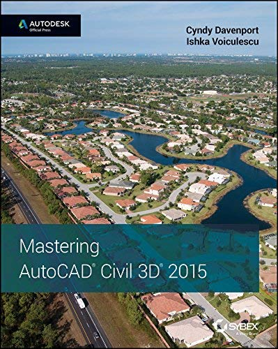 [Mastering AutoCAD Civil 3D 2015: Autodesk Official Press] [By: Davenport, Cyndy] [October, 2014]