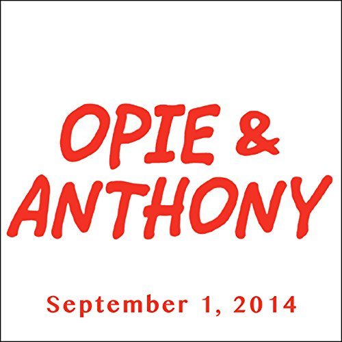 Opie & Anthony, September 1, 2014 audiobook cover art