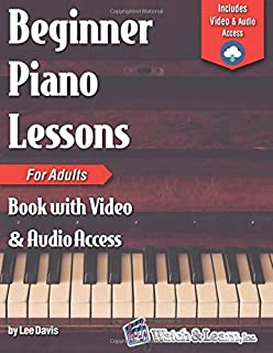 Beginner Piano Lessons for Adults Book: with Online Video & Audio Access