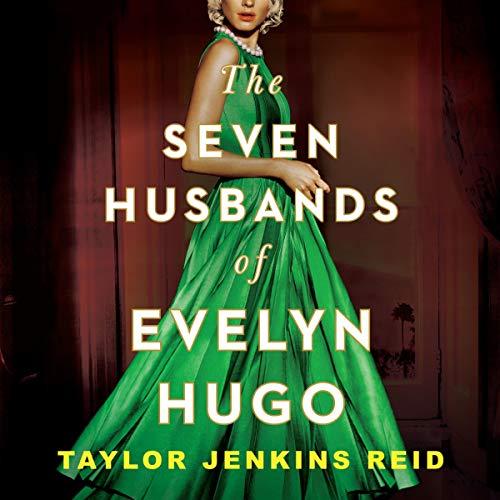 The Seven Husbands of Evelyn Hugo cover art