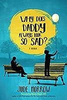 Why Does Daddy Always Look So Sad?