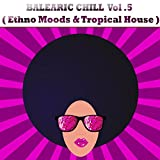 Balearic Chill, Vol. 5 (Ethno Mood and Lounge)