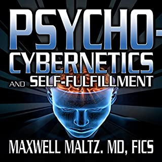Psycho-Cybernetics and Self-Fulfillment     The Pscycho-Cybernetics Mastery Series              By:                                                                                                                                 Maxwell Maltz MD                               Narrated by:                                                                                                                                 Matt Furey                      Length: 7 hrs and 59 mins     33 ratings     Overall 4.1