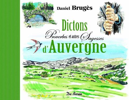 Dictons proverbes et autres sagesses d'Auvergne