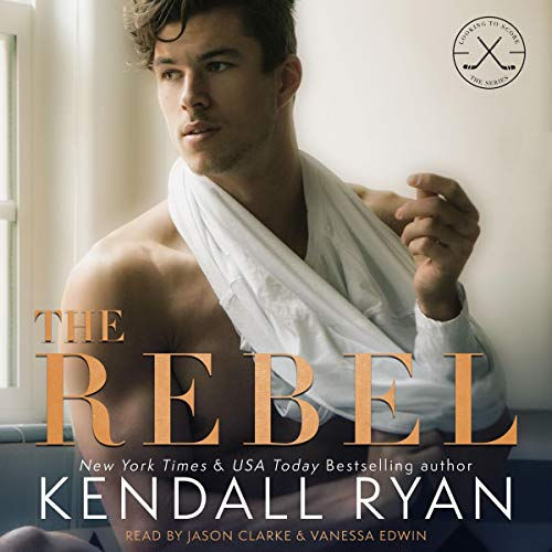 The Rebel Audiobook By Kendall Ryan cover art