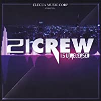 21 Crew 1.5 Unreleased