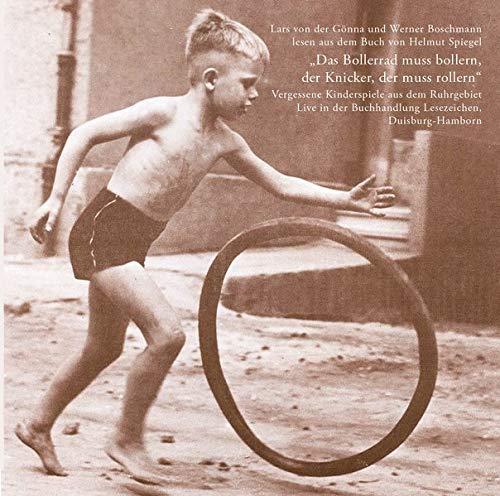 Das Bollerrad muss bollern .... Vergessene Kinderspiele aus dem Ruhrgebiet: Lars von der Gönna und Werner Boschmann lesen live in der Buchhandlung ... Duisburg-Hamborn dem Buch von Helmut Spiegel