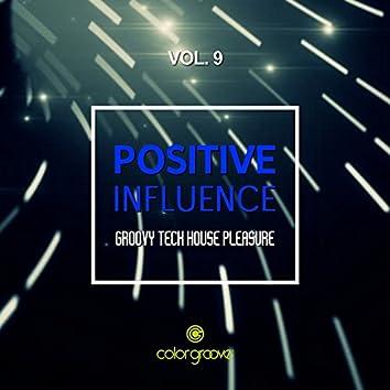 Positive Influence, Vol. 9 (Groovy Tech House Pleasure)