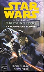 La guerre des clones - Les chirurgiens de l'espace (Medstar tome 1) de Michael Reaves