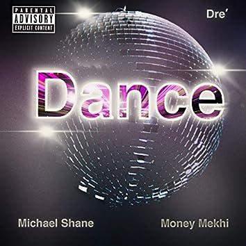 Dance (feat. Michael Shane & Money Mekhi)
