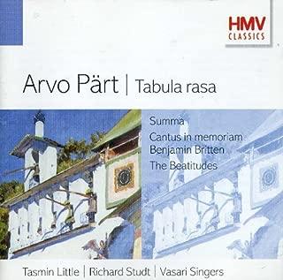 Arvo Part : Tabula Rasa, Fratres, Summa, The Beatitudes, Spiegel im Spiegel, Festina Lente, Cantus in Memoriam Benjamin Britten