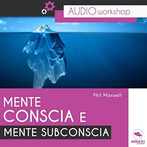Mente conscia e mente subconscia audiobook cover art